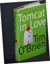 Tomcat in Love by  Tim O'Brien - Hardcover - Signed - 1998 - from Peter Austern & Co. Books & Ephemera / Brooklyn Books and Biblio.com