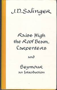 Raise High the Roof Beam, Carpenters and Seymour : An Introduction