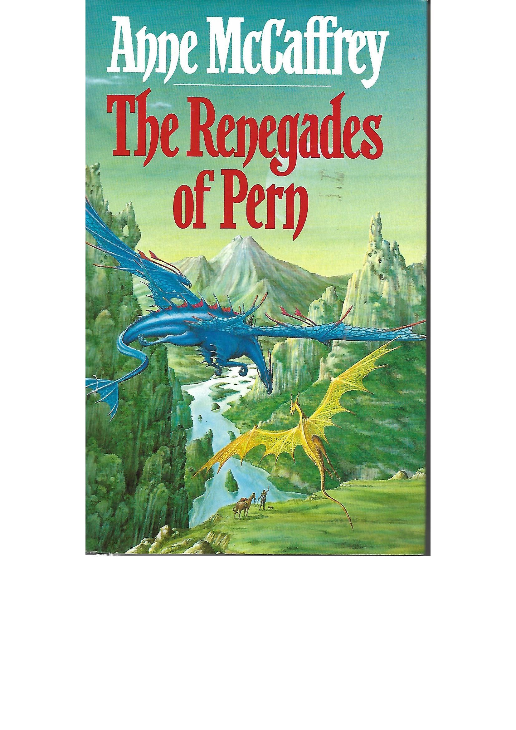 The Renegades Of Pern (The Dragon Books Book 10)