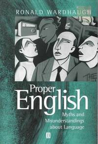 Proper English: Myths and Misunderstandings about Language
