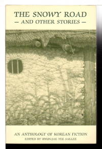 THE SNOWY ROAD & OTHER STORIES: An Anthology of Korean Fiction.