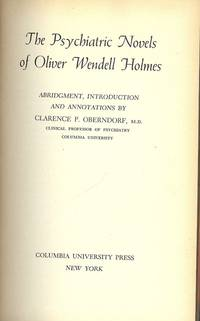 THE PSYCHIATRIC NOVELS OF OLIVER WENDELL HOLMES