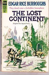 image of The Lost Continent  (Also released as: Beyond Thirty.)