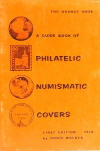 A Guide Book of Philatelic Numismatic Covers: Fully Illustrated Catalog of First-Day Coin Covers...
