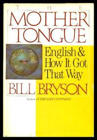image of THE MOTHER TONGUE - English and How It Got That Way