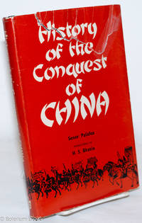 image of History of the Conquest of China. Introduction by H.S. Bhatia