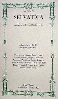 Joe Richey's Selvatica, An Almanac for the Month of July
