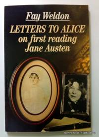 Letters to Alice: On First Reading Jane Austen by Fay Weldon - Paperback - 1985 - from ThatBookGuy and Biblio.com