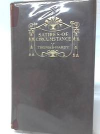 Satires of Circumstance  Lyrics and Reveries. With Miscellaneous Pieces
