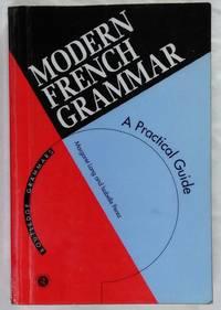 Modern French Grammar: A Practical Guide
