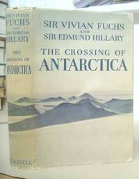 image of The Crossing Of Antarctica - The Commonwealth Trans - Antarctic Expedition 1955 - 58
