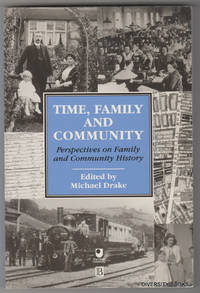 TIME, FAMILY AND COMMUNITY : Perspectives on Family and Community History