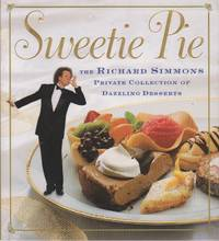image of Sweetie Pie The Richard Simmons Private Collection of Dazzling Desserts