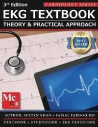 EKG Textbook: Theory & Practical Approach (EKG Textbook & EKG Study Guide)