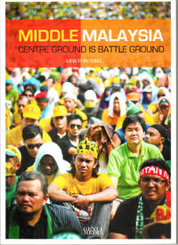 Middle Malaysia: Centre Ground is Battle Ground