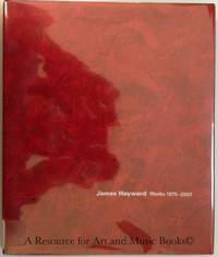 James Hayward: Works 1975 - 2007 by Hickey, Dave, Frances Colpitt et al (essays) - 2007 2019-08-22