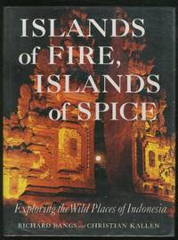 image of Islands of Fire, Islands of Spice: Exploring the Wild Places of Indonesia