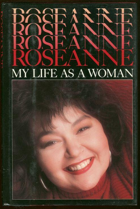ROSEANNE MY LIFE AS A WOMAN, Barr, Roseanne