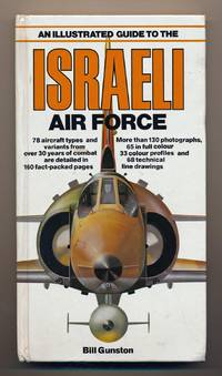 An Illustrated Guide to the Israeli Air Force. . by  Bill GUNSTON - from Antiquariat Woelfel and Biblio.com