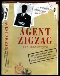Agent Zigzag; The True Wartime Story of Eddie Chapman