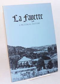 La Fayette from rancho to suburb; a pictorial history of the City of Lafayette. Joan Merryman, picture editor, Richard Lloyd, book design