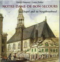 Notre-Dame-De-Bon-Secours  A Chapel and its Neighbourhood