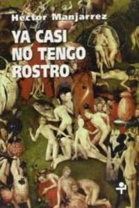 Ya casi no tengo rostro (Biblioteca Era) (Spanish Edition)