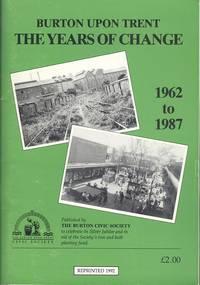 Burton Upon Trent: The Years of Change 1962 - 1987