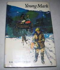 Young Mark, the Story of a Venture by E.M. Almedingen - Hardcover - 1969 - from Easy Chair Books (SKU: 174840)