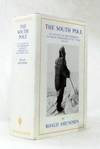 """The South Pole An Account of the Norwegian Antarctic Expedition in the """"Fram"""" 1910-1912"""