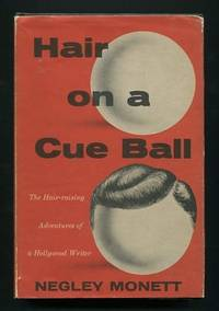 Hair on a Cue Ball: The Hair-raising Adventures of a Hollywood Writer