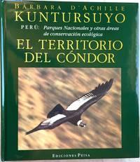 PERU: PARQUES NACIONALES Y OTRAS AREAS DE CONSERVACION ECOLOGICA, TOMO I: KUNTURSUYO: EL TERRITORIO DEL CONDOR; TOMO II: UTURUNKUSUYO, EL TERRITORIO DEL JAGUAR