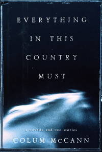 EVERYTHING IN THIS COUNTRY MUST: A Novella and Two Stories.