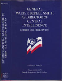 General Walter Bedell Smith as Director of Central Intelligence, October 19 50-February 1953 by Ludwell L. Montague; Bruce D. Berkowitz (intro); Allan E. Goodman (intro) - First Edition - 1992 - from Books of the World (SKU: RWARE0000002669)
