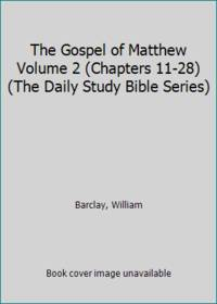 image of The Gospel of Matthew Volume 2 (Chapters 11-28) (The Daily Study Bible Series)