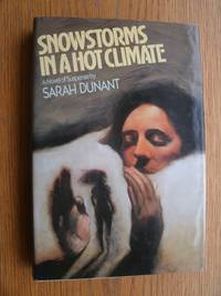 Snowstorms in a Hot Climate by  Sarah Dunant - First edition first printing - 1988 - from Scene of the Crime Books, IOBA (SKU: biblio11547)
