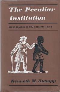The Peculiar Institution. Negro Slavery in the American South