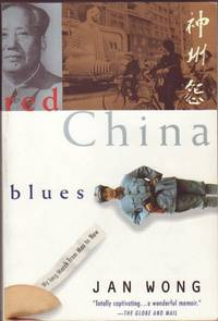 Red China Blues : My Long March from Mao to Now ...illustrated with Photos