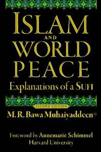 Islam and World Peace: Explanations of a Sufi by M. R. Bawa Muhaiyaddeen - Hardcover - Signed - 2008 - from Burlingame Library Foundation Booksales and Biblio.com