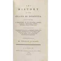 The History of the Island of Dominica, containing a description of its situation, extent, climate, mountains,rivers , natural productions etc,etc. Together with an account of the civil government, trade laws, customs and manners of the different inhabitants of that island. Its conquest by the French and restoration to the British Dominions.