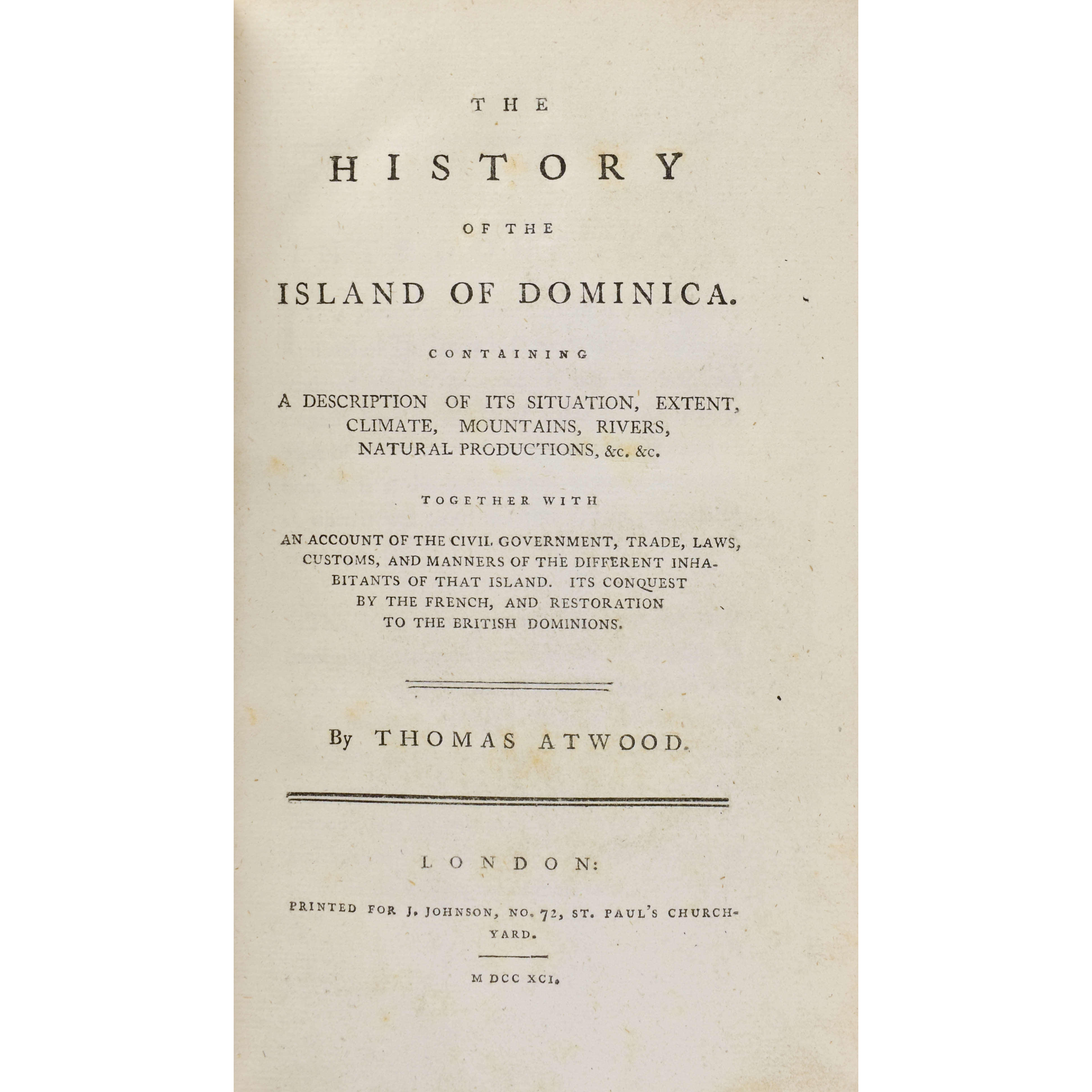 The History of the Island of Dominica, containing a description of its situation, extent, climate, mountains,rivers , natural productions etc,etc. Together with an account of the civil government, trade laws, customs and manners of the different inhabitants of that island. Its conquest by the French and restoration to the British Dominions. (photo 1)