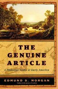 The Genuine Article : A Historian Looks at Early America
