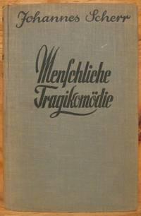 menschliche tragikomödie: gesammelte studien, skizzen und Bilder Erster Band (human tragicomedy: collected studies, sketches and Photos Volume One)
