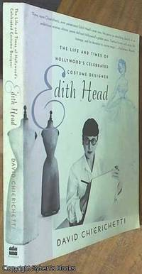 image of Edith Head; The Life & Times Of Hollywood's Celebrated Costume Designer