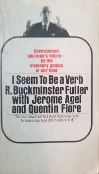 I Seem To Be A Verb by Fuller, R. Buckminster - 1970