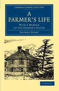 A Farmer's Life: With a Memoir of the Farmer's Sister