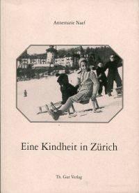 Eine  Kindheit in Zürich.