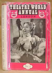 image of Theatre World Annual ( London )  - A Pictorial Review Of West End Productions With A Record Of Plays And Players, Number 5 : 1st June 1953 - 31st May 1954