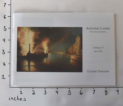 Paris: Antoine Cahen Estampes & Dessins / Galerie Terrades, 2005. Paperback. NF; clean, tight, and f...