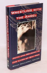 Wrestling With the Angel: faith and religion in the lives of gay men by  David Plante et al  Felice Picano - First Edition - 1993 - from Bolerium Books Inc., ABAA/ILAB (SKU: 50689)